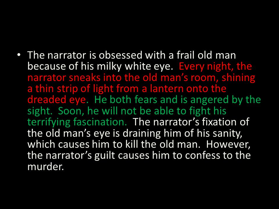 a setting analysis of a tell tale heart by edgar allan poe It's about a guy (or girl, we don't know) that really hates an old man, mainly because he has a weird eye.