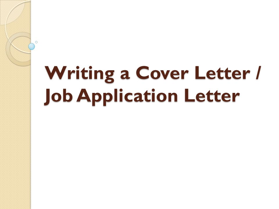 Writing A Cover Letter / Job Application Letter