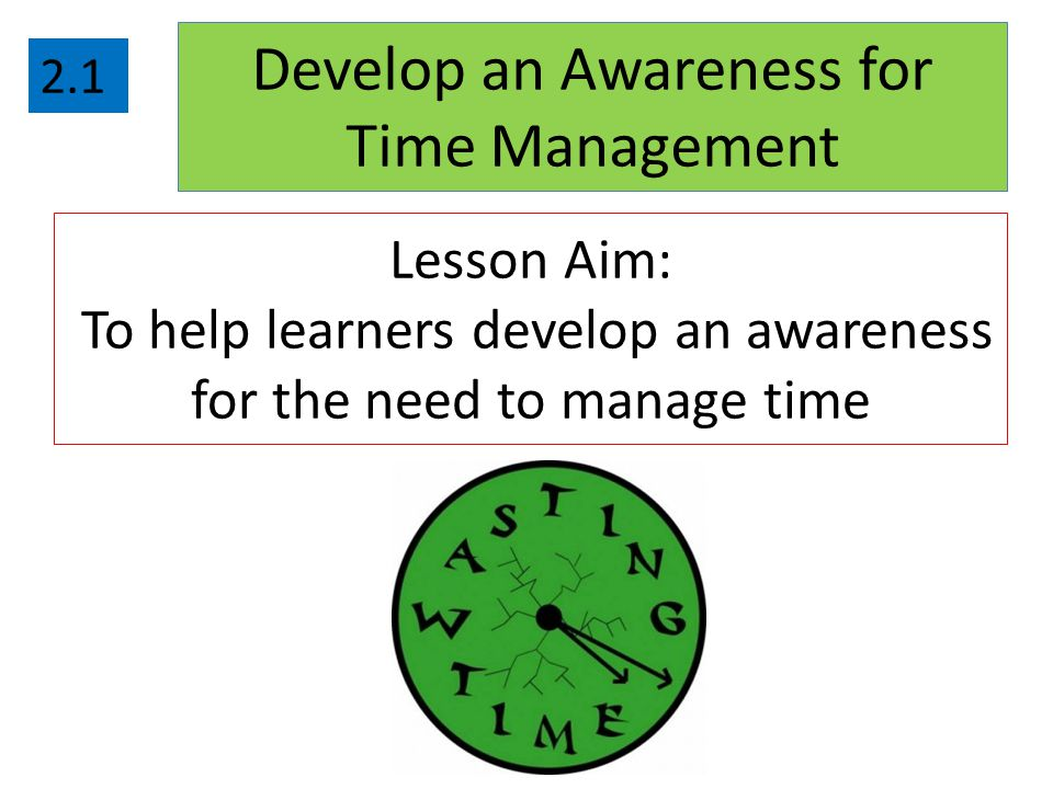 Develop an Awareness for Time Management