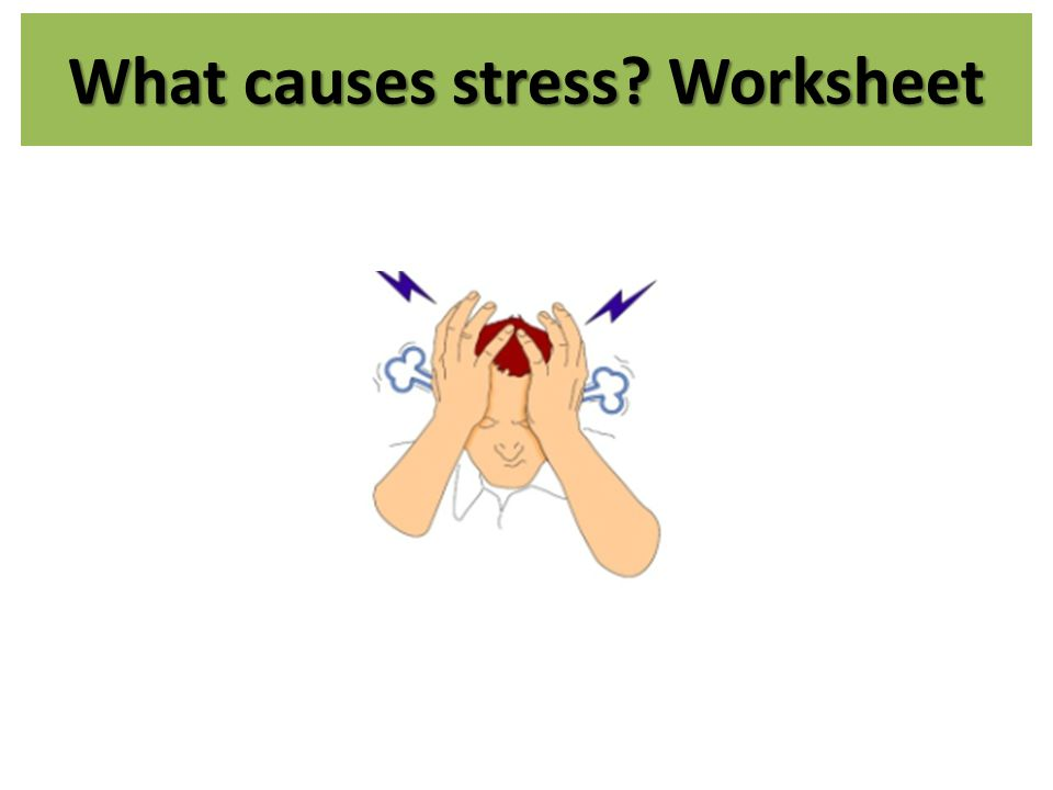 What causes stress Worksheet