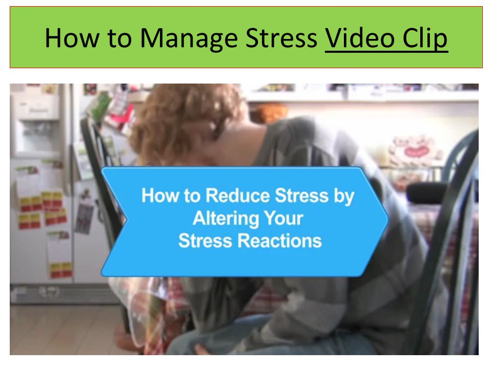 How to Manage Stress Video Clip