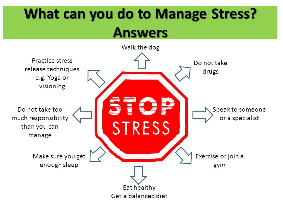 What can you do to Manage Stress Answers