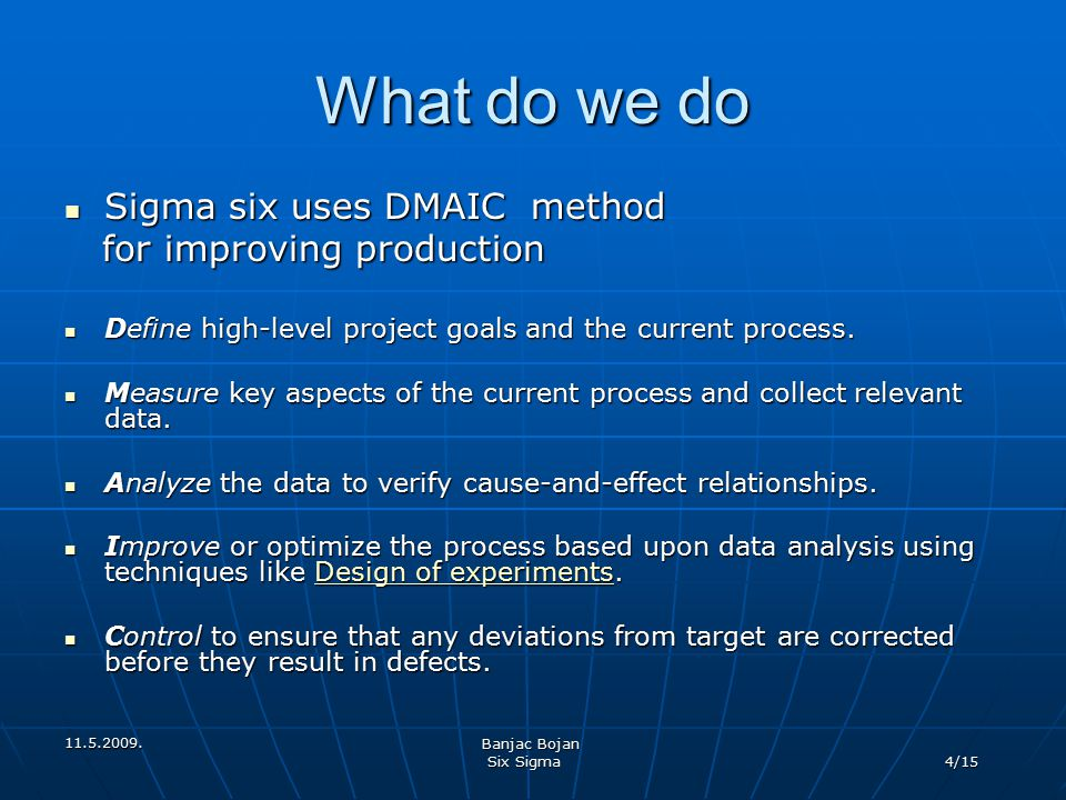 What do we do Sigma six uses DMAIC method for improving production
