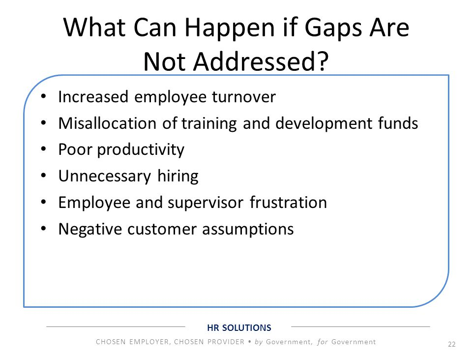 What Can Happen if Gaps Are Not Addressed