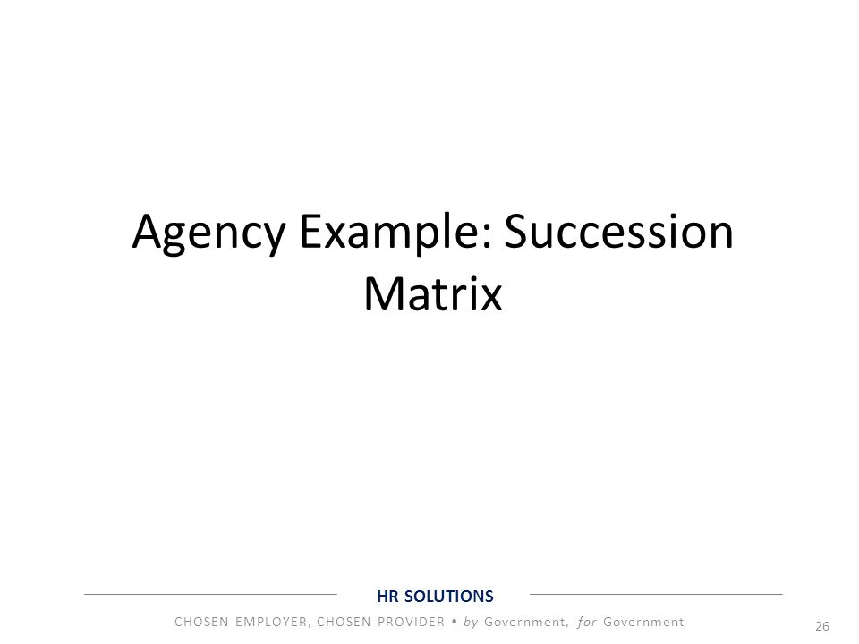 Agency Example: Succession Matrix