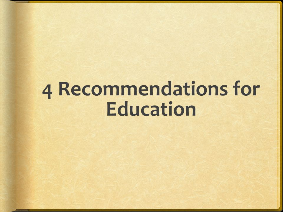 4 Recommendations for Education