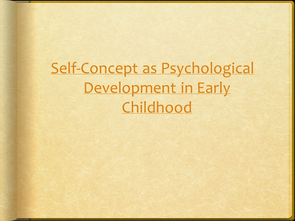 Self-Concept as Psychological Development in Early Childhood