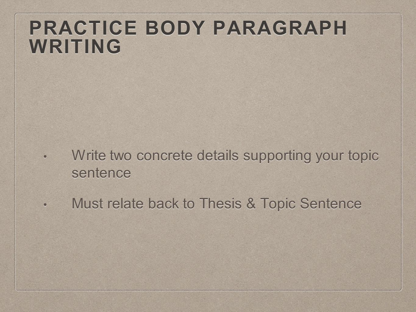 relate back to thesis The writing process  don't be alarmed if you find yourself moving back  it is clear to the reader just how the quotation and topic are related thesis .