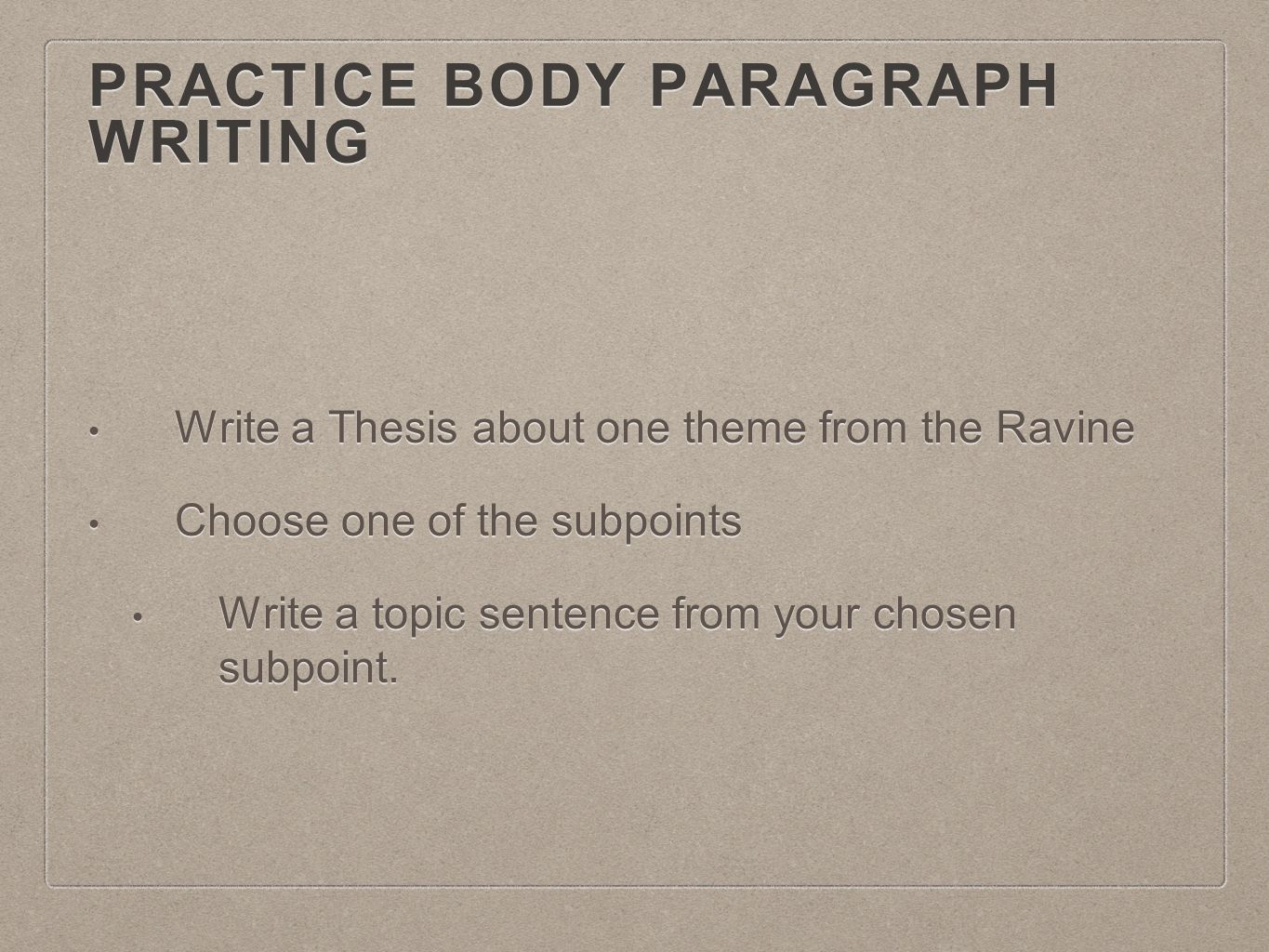 practice writing a thesis sentence The online writing lab (owl) at purdue university houses writing resources and instructional material,  sentence fragments, sentence structure,.