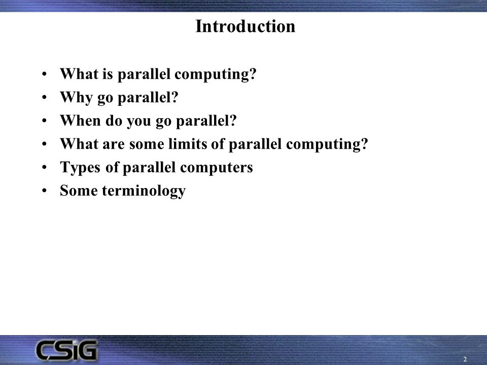 Introduction What is parallel computing Why go parallel