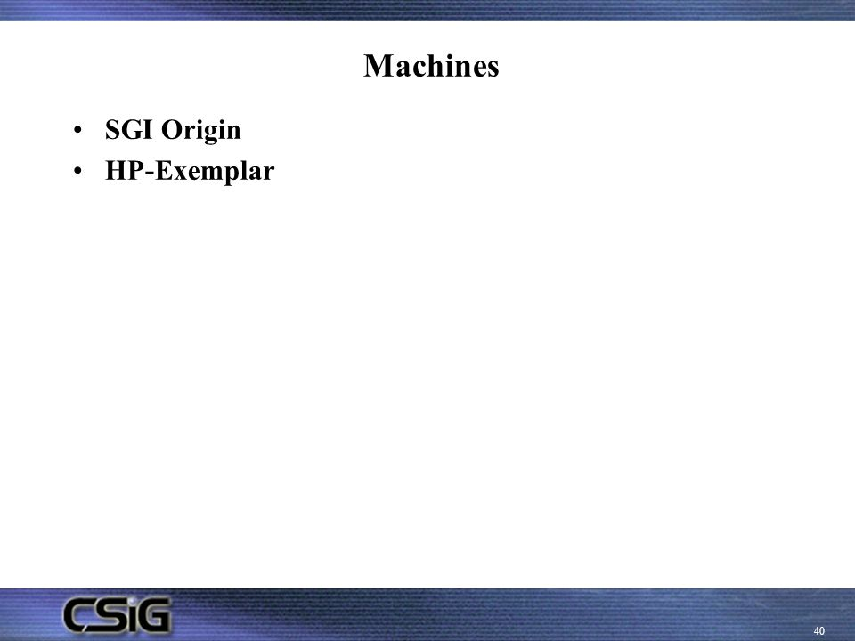 Machines SGI Origin HP-Exemplar