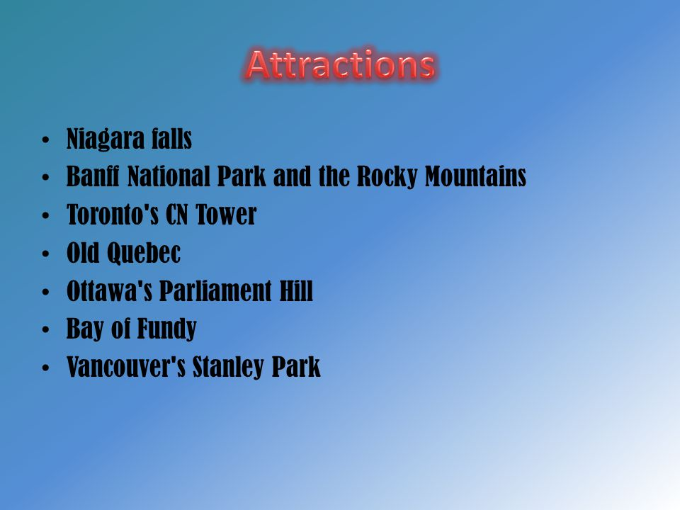 Attractions Niagara falls Banff National Park and the Rocky Mountains
