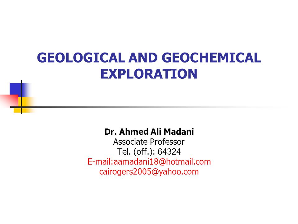 GEOLOGICAL AND GEOCHEMICAL EXPLORATION