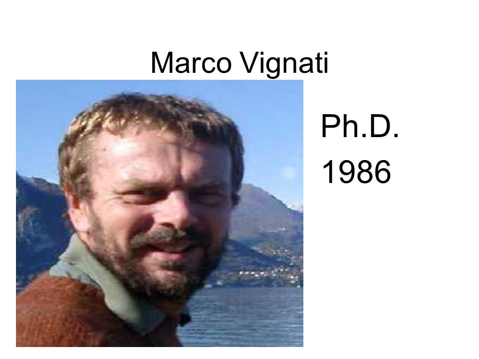Marco Vignati Ph.D. 1986