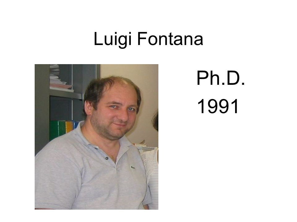 Luigi Fontana Ph.D. 1991