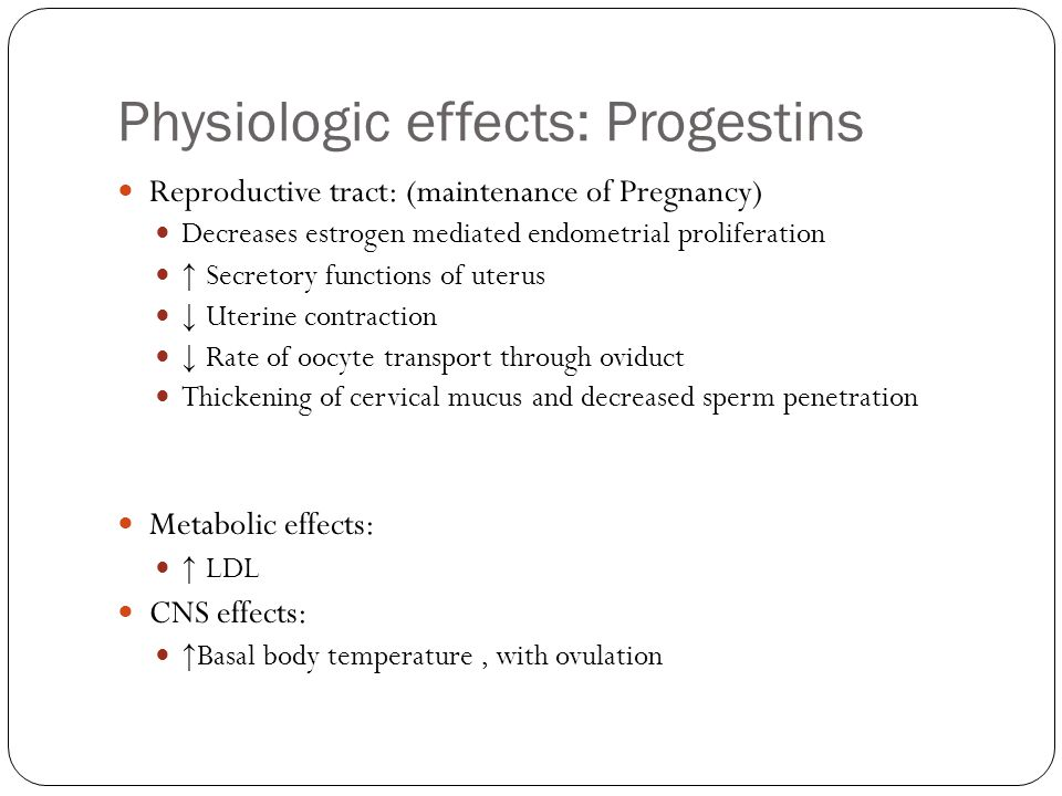 Physiologic effects: Progestins