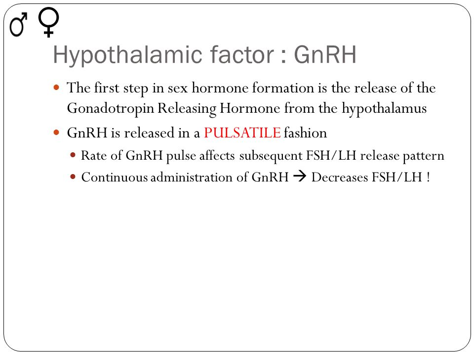 Hypothalamic factor : GnRH