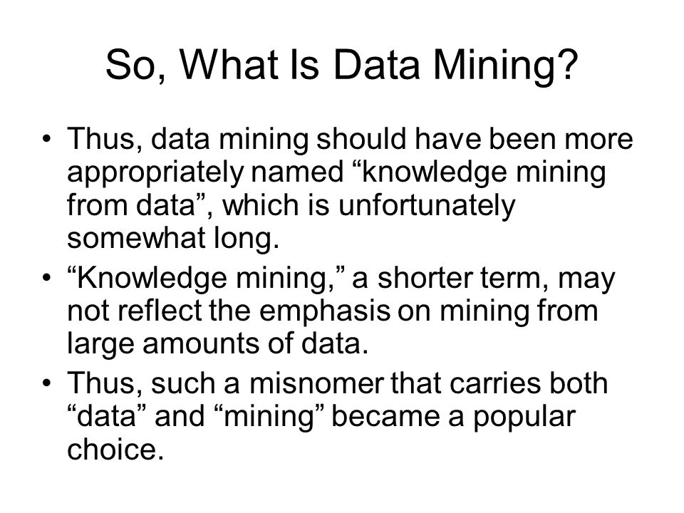 So, What Is Data Mining