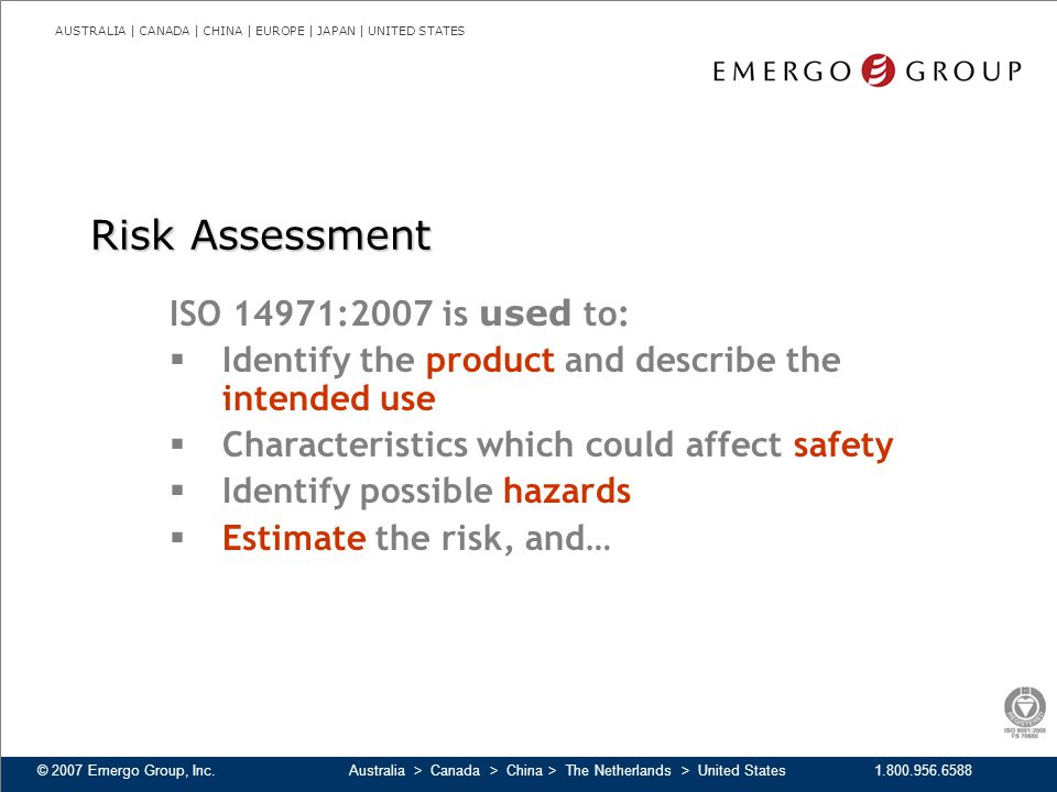 Risk Assessment ISO 14971:2007 is used to: