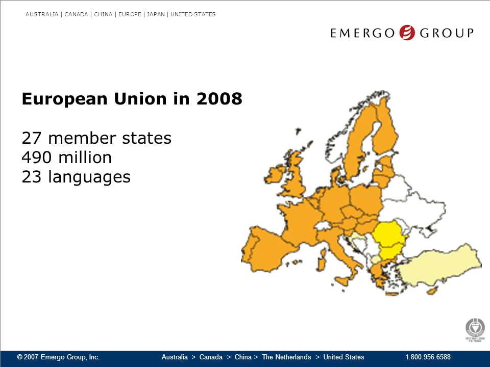 European Union in 2008 27 member states 490 million 23 languages