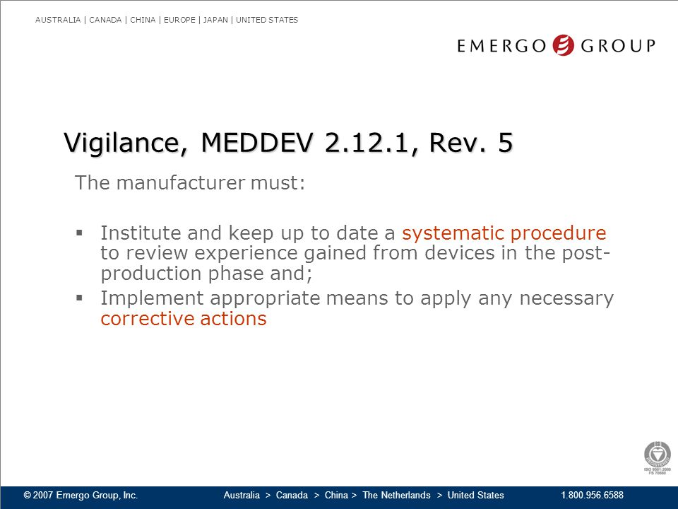 Vigilance, MEDDEV 2.12.1, Rev. 5 The manufacturer must: