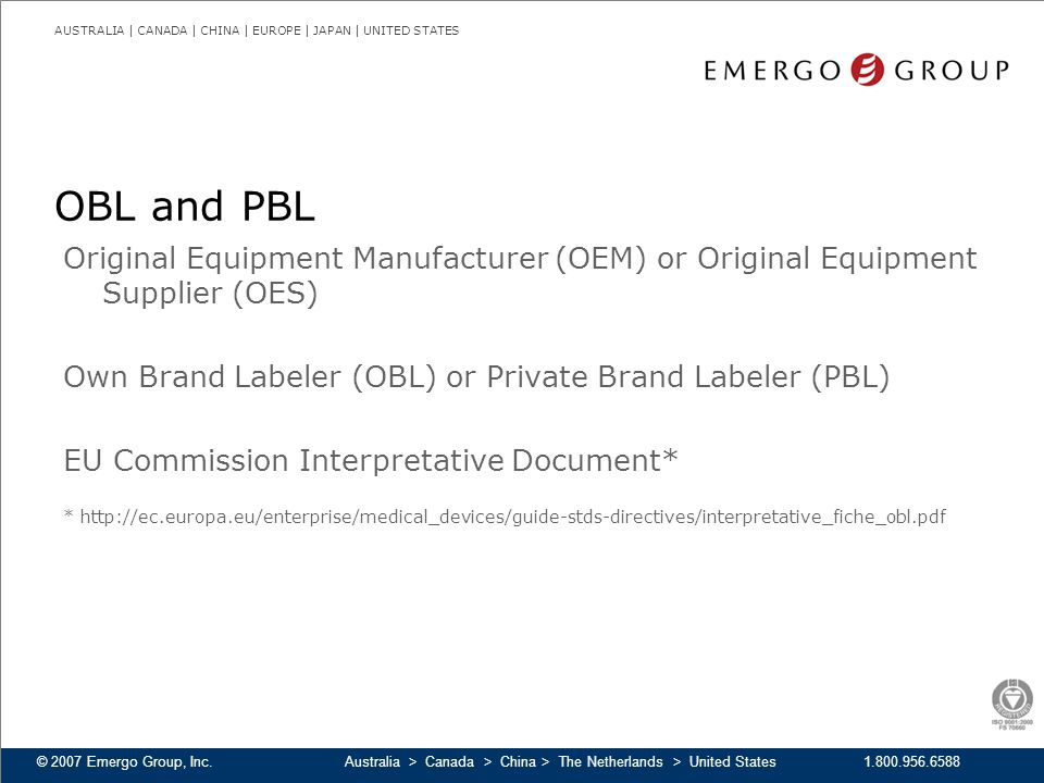 OBL and PBL Original Equipment Manufacturer (OEM) or Original Equipment Supplier (OES) Own Brand Labeler (OBL) or Private Brand Labeler (PBL)
