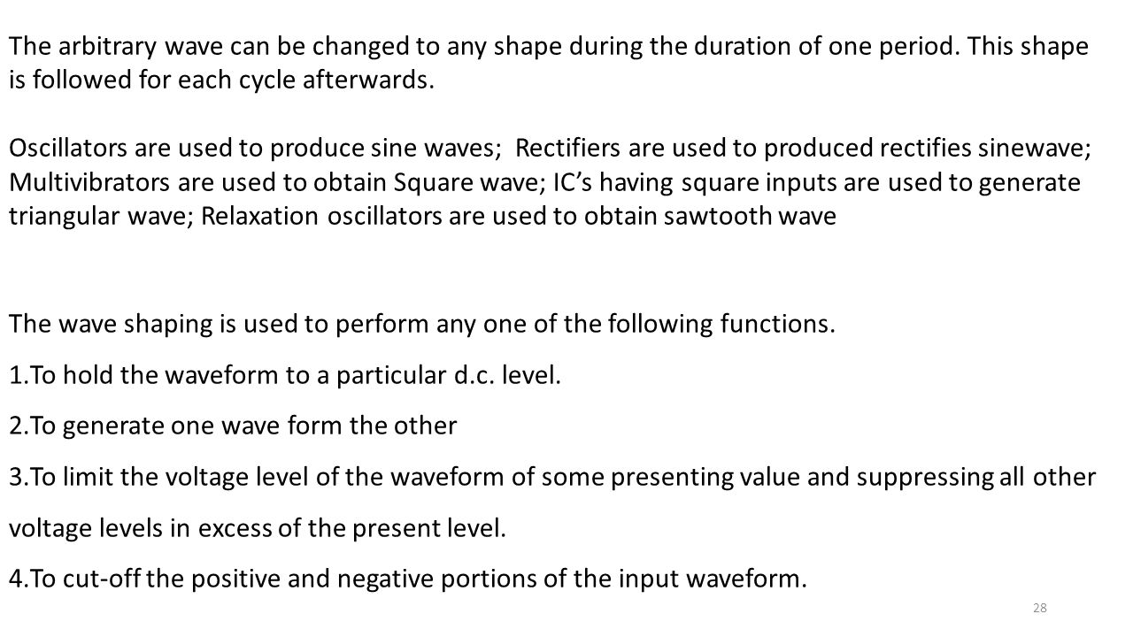 The arbitrary wave can be changed to any shape during the duration of one period. This shape is followed for each cycle afterwards.