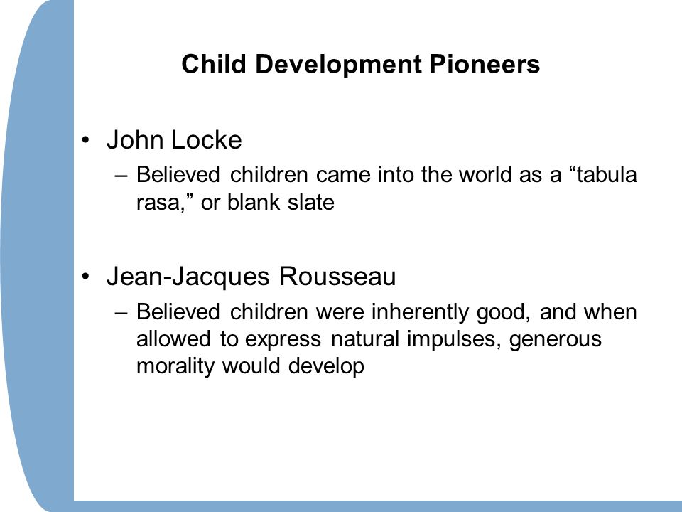 child development by john locke According to john locke, who is a devout fan of empricism, human mind is a  blanks  many studies on family attitudes and child development emphasize the .