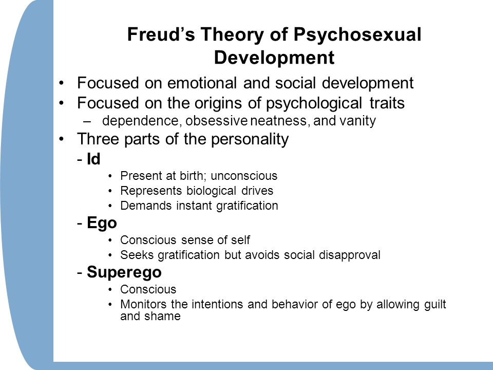 sigmund freud psychosexual personality development Psychosexual development is the central component of freudian psychoanalytic theory for freud, the development of the personality was synonymous with the development of drives—particularly.