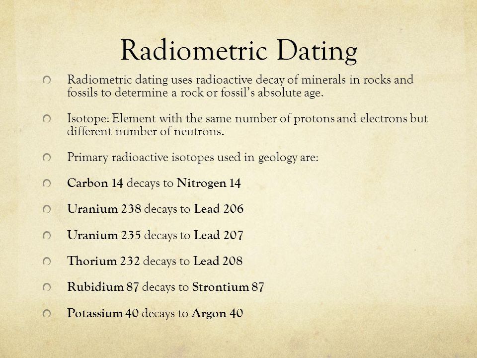 how to use radiometric dating Geology science project: create a model of radioactive decay using dice and test its predictive power on dating the age of a hypothetical rock or artifact.