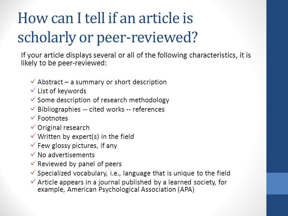 academic peer reviewed journal articles You can limit your search in many of the library's research databases to include only articles from scholarly, peer-reviewed journals to limit your search to peer-reviewed articles only, first choose a database.