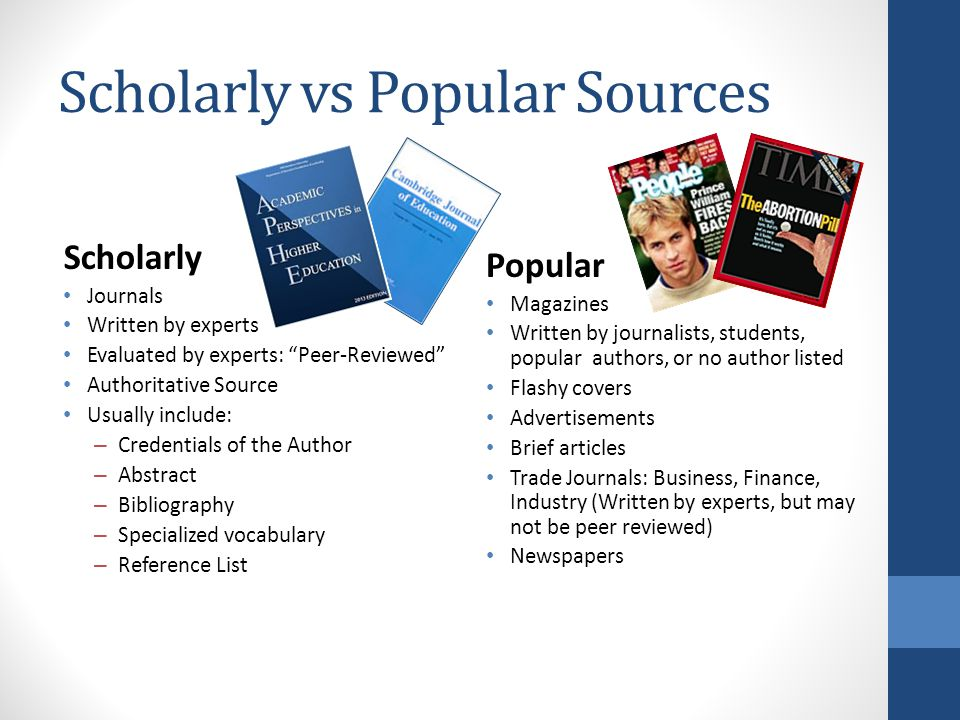popular scholarly sources Magazines and journals are called periodicals because they are issued on a regular or periodic basis periodicals are usually separated.