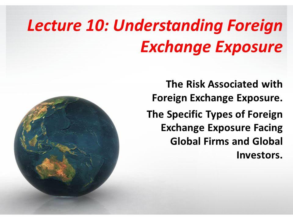 Lecture 10 Understanding Foreign Exchange Exposure