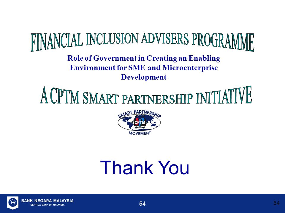 Thank You FINANCIAL INCLUSION ADVISERS PROGRAMME