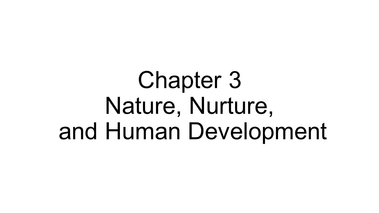 chapter 4 nature nurture and human