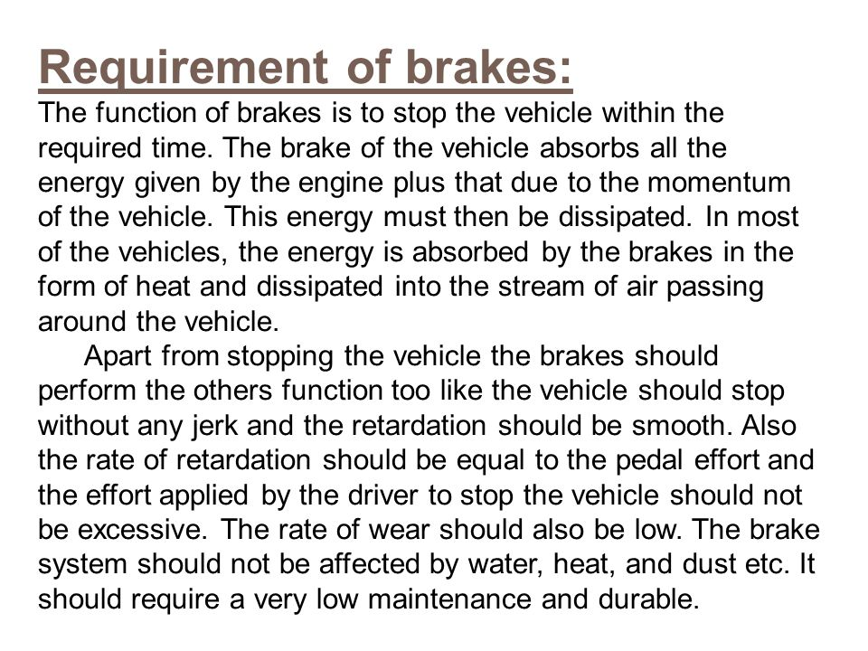Requirement of brakes: