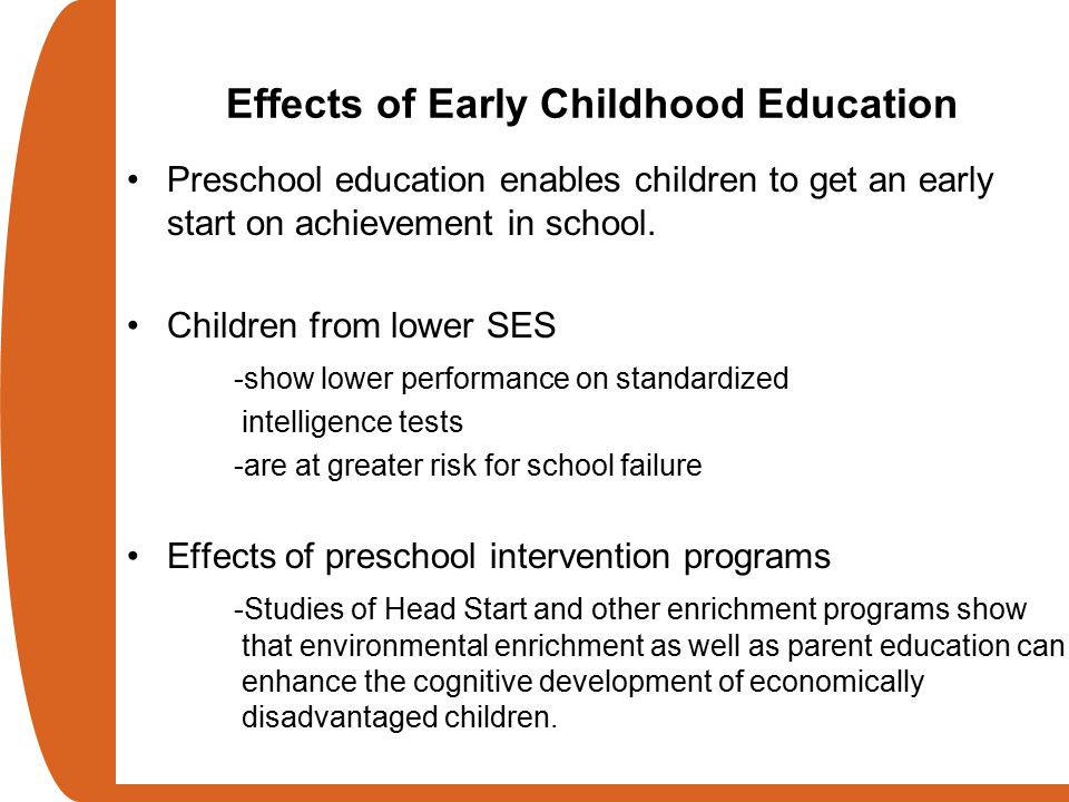 effect of preschool education Yet advocates of early childhood education have only the effects of preschool of that additional education on economic growth relative to.