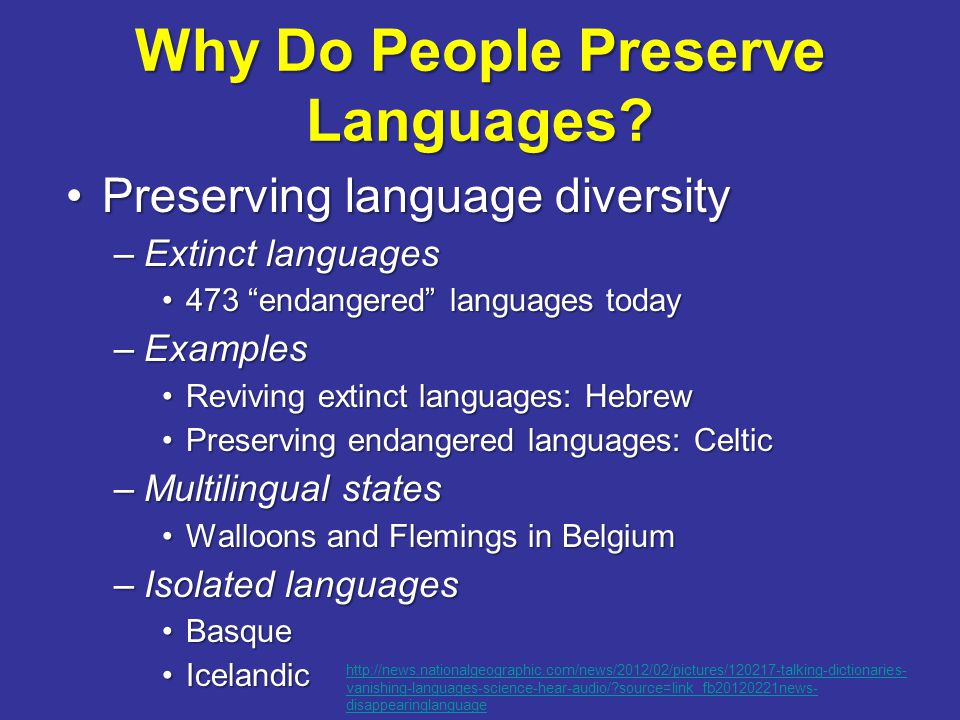english an endangered language In an effort to preserve the endangered navajo language, which has gone from 178,000 to 169,000 speakers since 2003, a team of five  during which they speak only the native language (no english .