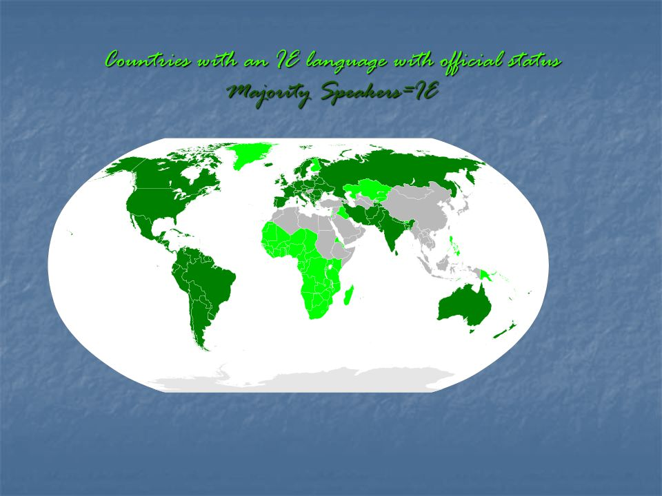 Countries with an IE language with official status Majority Speakers=IE