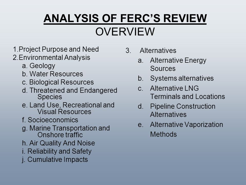 ANALYSIS OF FERC'S REVIEW OVERVIEW