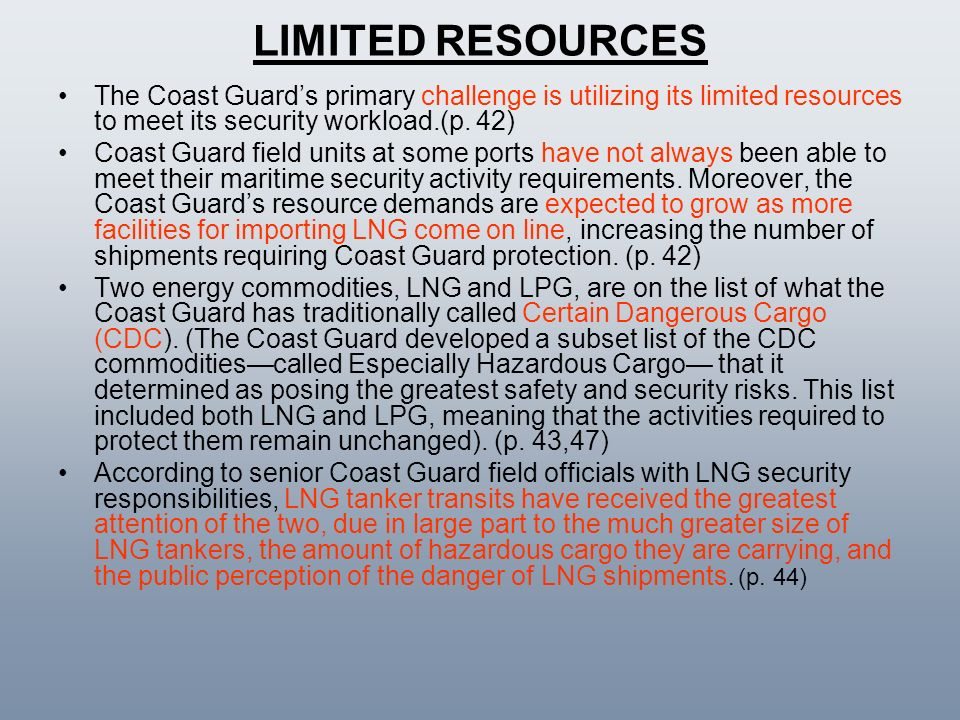 LIMITED RESOURCES The Coast Guard's primary challenge is utilizing its limited resources to meet its security workload.(p. 42)
