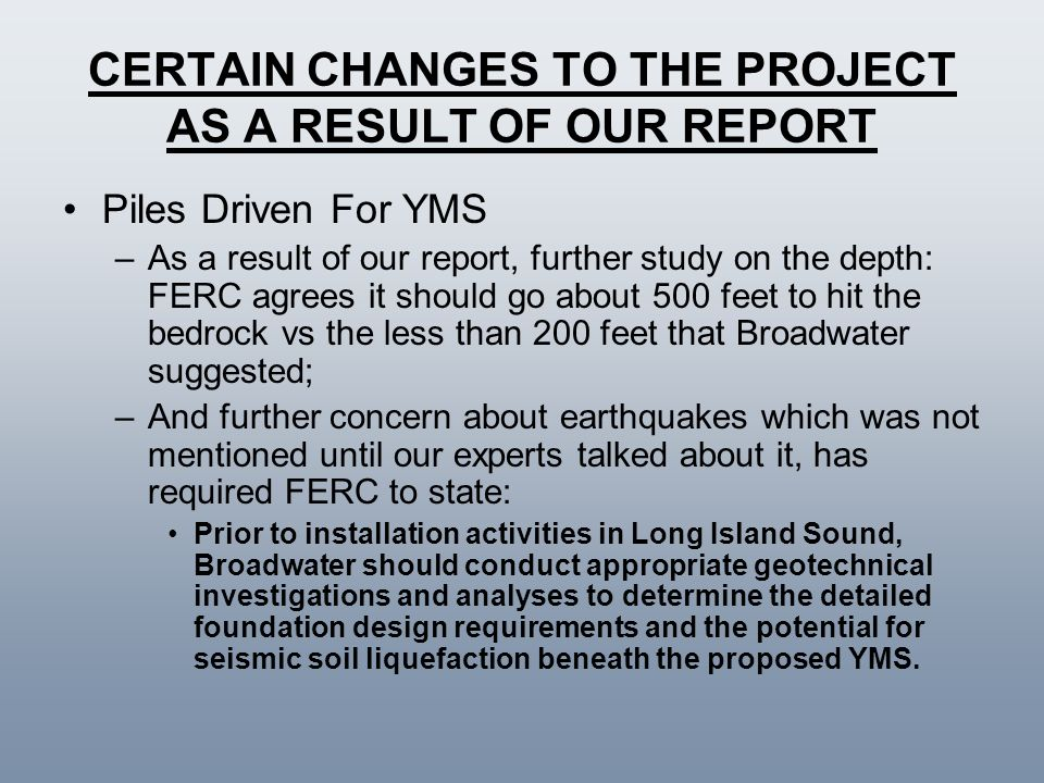 CERTAIN CHANGES TO THE PROJECT AS A RESULT OF OUR REPORT