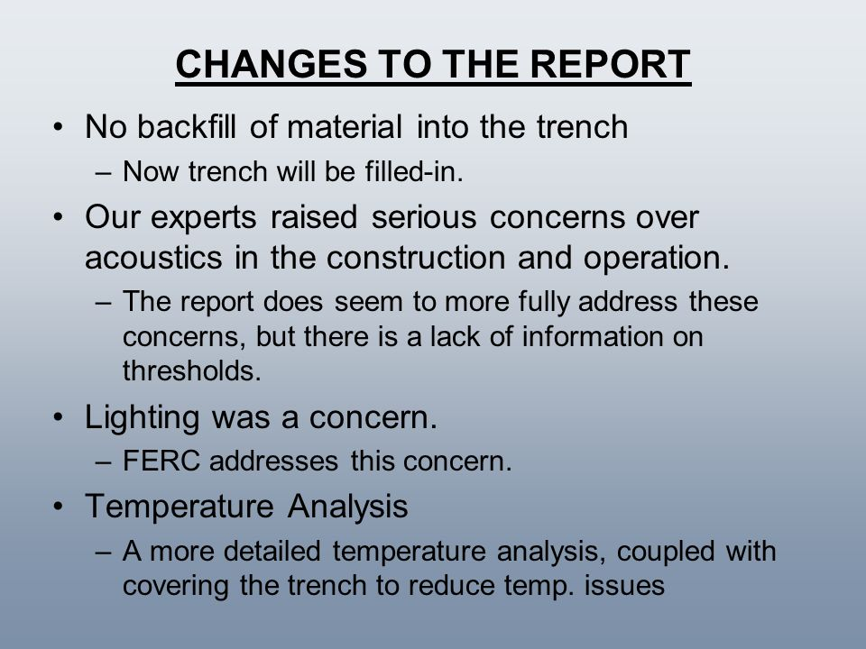 CHANGES TO THE REPORT No backfill of material into the trench