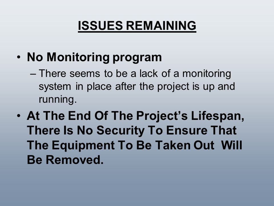 ISSUES REMAINING No Monitoring program