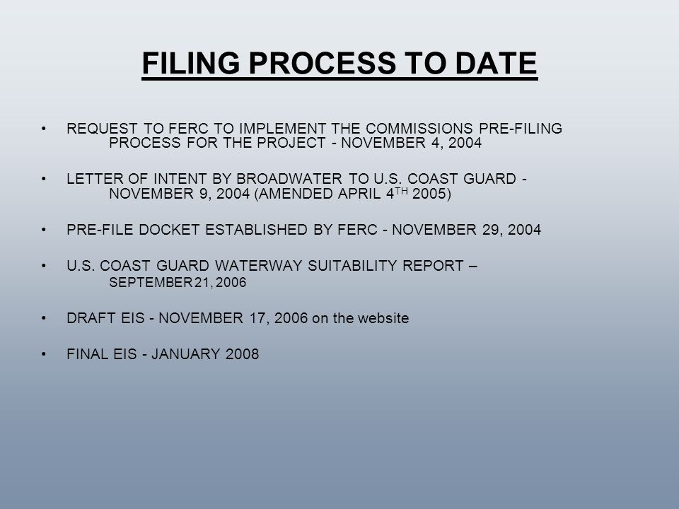 FILING PROCESS TO DATE REQUEST TO FERC TO IMPLEMENT THE COMMISSIONS PRE-FILING PROCESS FOR THE PROJECT - NOVEMBER 4, 2004.