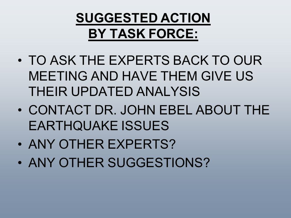 SUGGESTED ACTION BY TASK FORCE: