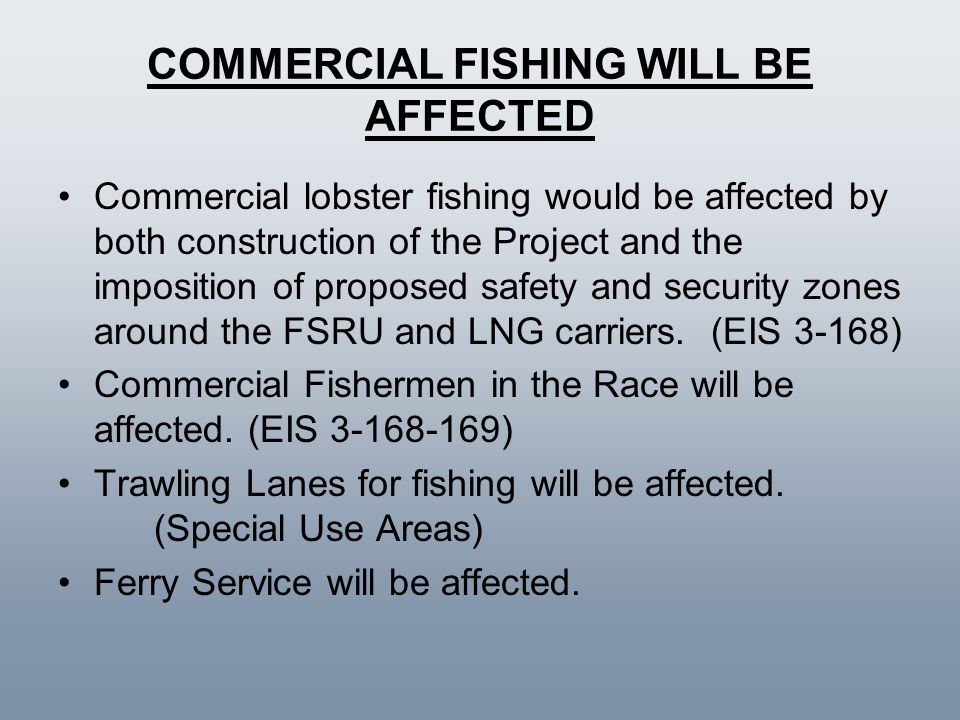 COMMERCIAL FISHING WILL BE AFFECTED