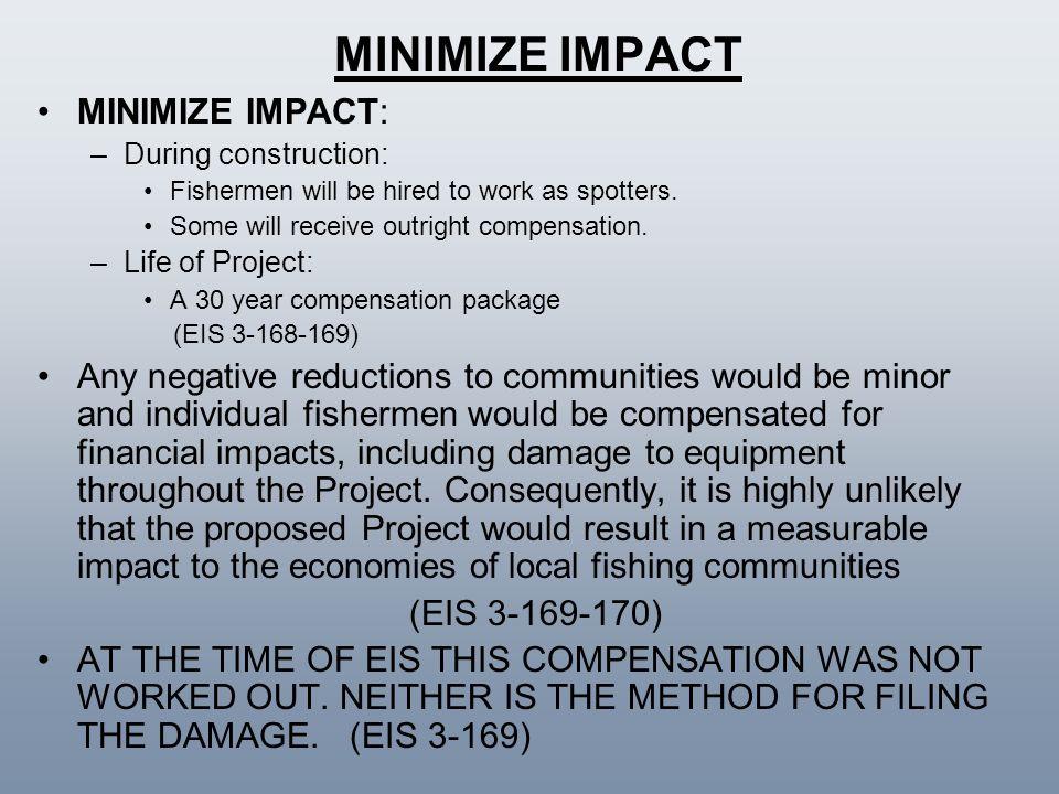 MINIMIZE IMPACT MINIMIZE IMPACT: