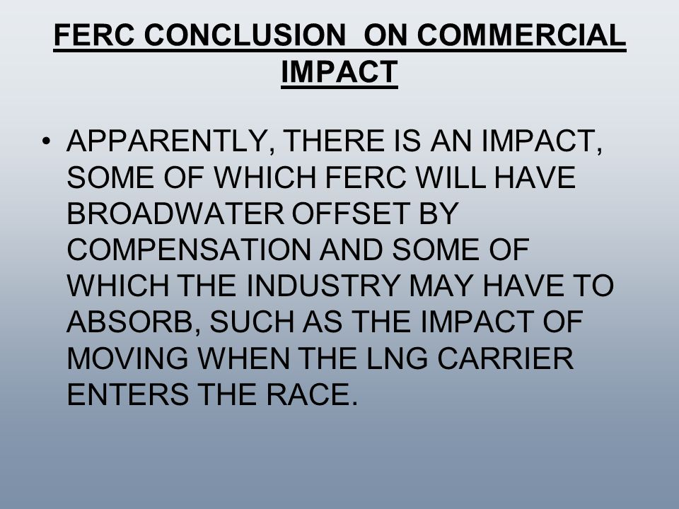 FERC CONCLUSION ON COMMERCIAL IMPACT