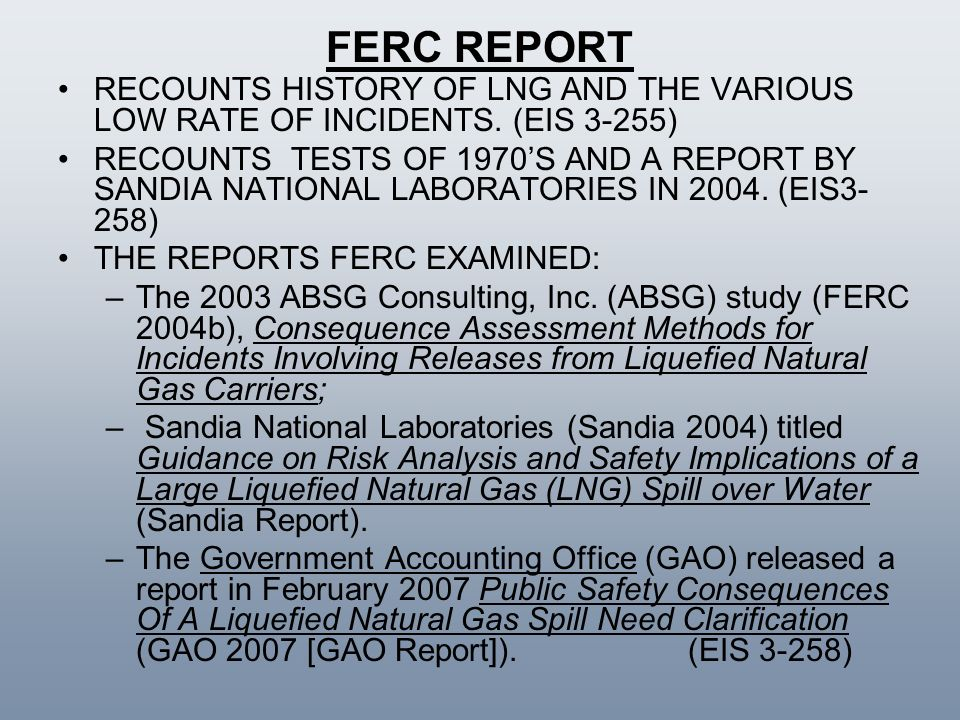 FERC REPORT RECOUNTS HISTORY OF LNG AND THE VARIOUS LOW RATE OF INCIDENTS. (EIS 3-255)
